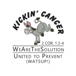 Kickin' Cancer in the donkey | 2 Corinthians 1:3-4 | We are the solution united to prevent (WATSUP!)