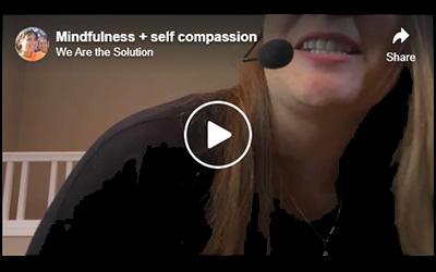 Mindfulness + Self-Compassion