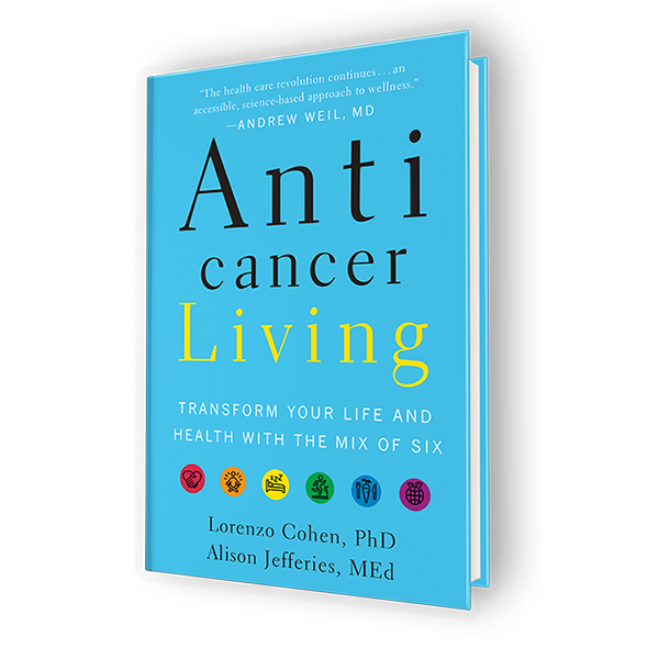 Anti Cancer Living by Lorenzo Cohen PhD and Alison Jefferies MEd book cover